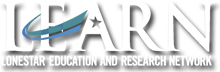 LEARN: Lonestar Education and Research Network